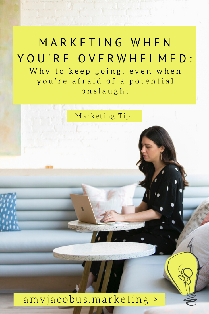 marketing when overwhelmed